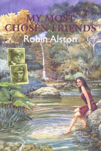 My Most Chosen Friends By Robin Alston