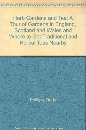 Herb Gardens and Tea By Barty Phillips