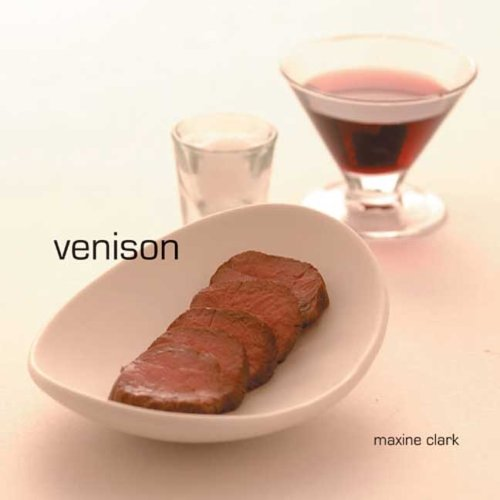 Venison By Maxine Clark