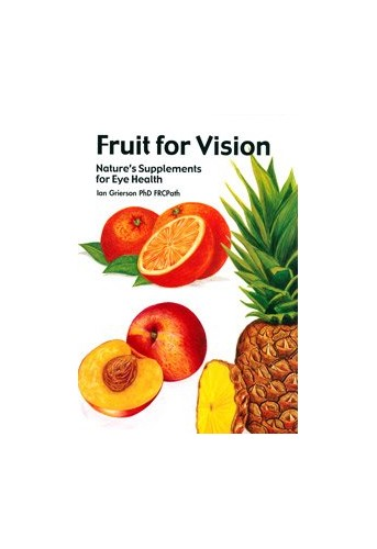 FRUIT FOR VISION By Ian Grierson Phd FRCPath