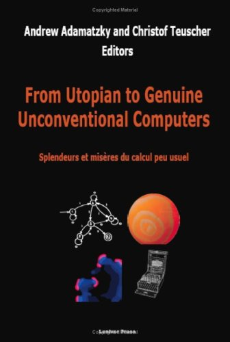 From Utopian to Genuine Unconventional Computers By A Adamatzky