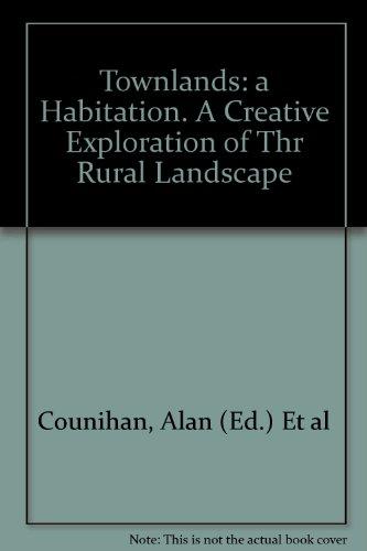 Townlands: a Habitation. A Creative Exploration of Thr Rural Landscape