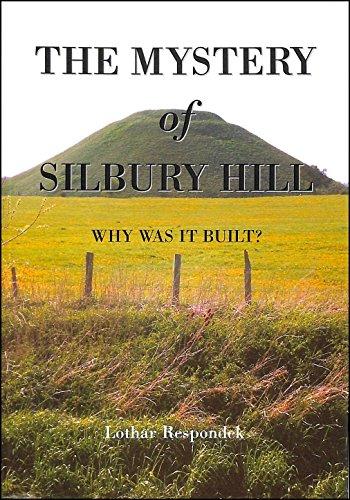 The Mystery of Silbury Hill By Lothar Respondek