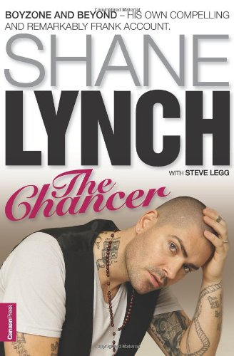 The Chancer: Shayne Lynch  - The Autobiography by Shane Lynch