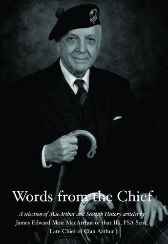 Words from the Chief By James Edward Moir MacArthur