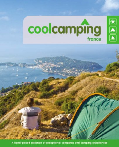Cool Camping: France by Nicola Williams