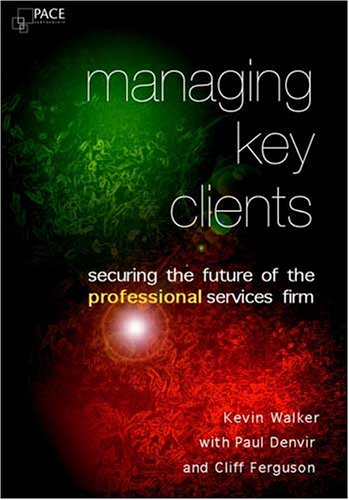 Managing Key Clients by Kevin Walker