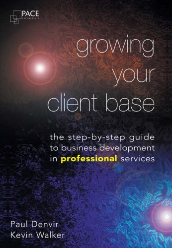 Growing Your Client Base By Paul Denvir