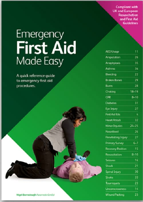 Emergency First Aid Made Easy: A Quick Reference Guide to Emergency First Aid Procedures By Nigel Barraclough