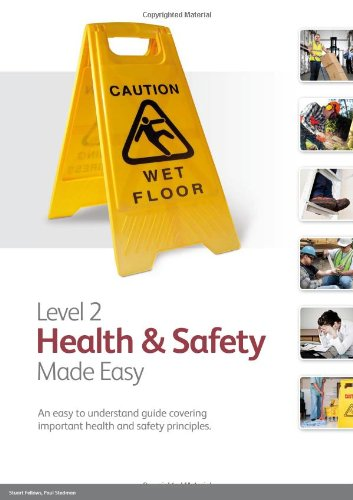 Level 2 Health & Safety Made Easy By Stuart Fellows