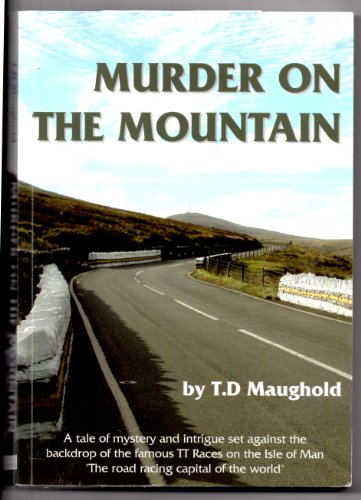 Murder on the Mountain By T.D. Maughold