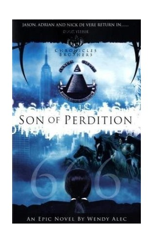 Son of Perdition: The Chronicles of Brothers by Wendy Alec