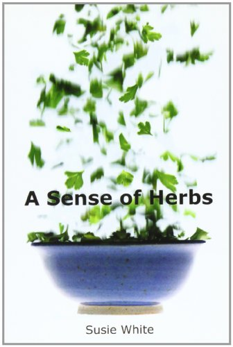 A Sense of Herbs By Susie White