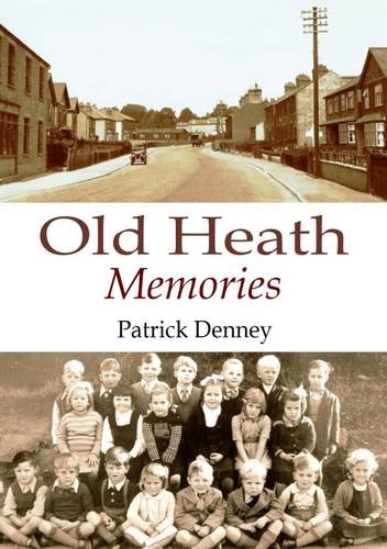 Old Heath Memories By Patrick Denney