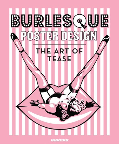 Burlesque Poster Design: The Art of Tease By Chaz Royal