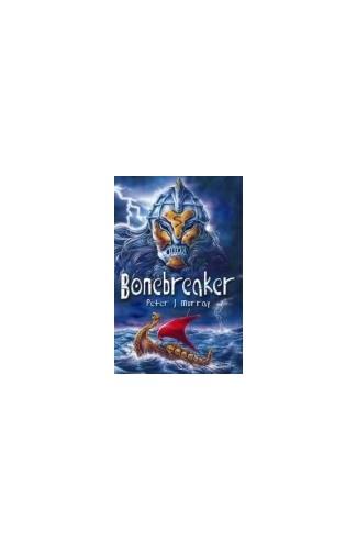 Bonebreaker By Peter J. Murray