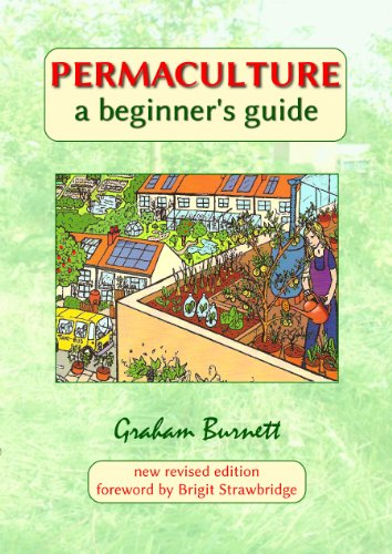Permaculture: A Beginners Guide By Graham Burnett