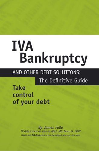 IVA, Bankruptcy and Other Debt Solutions: The Definitive Guide by James Falla
