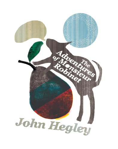 The Adventures of Monsieur Robinet By John Hegley