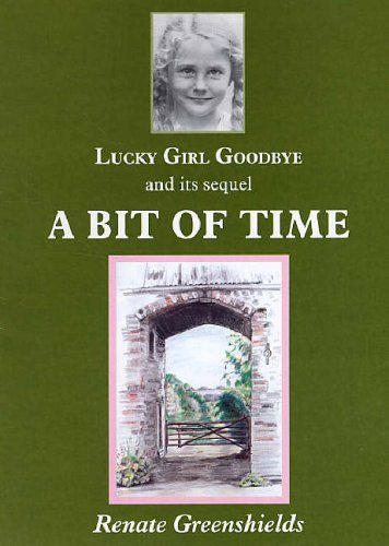 """""""Lucky Girl Goodbye"""" and Its Sequel """"A Bit of Time"""" By Renate Greenshields"""