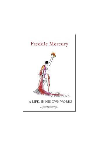 Freddie Mercury a Life, in His Own Words von Freddie Mercury