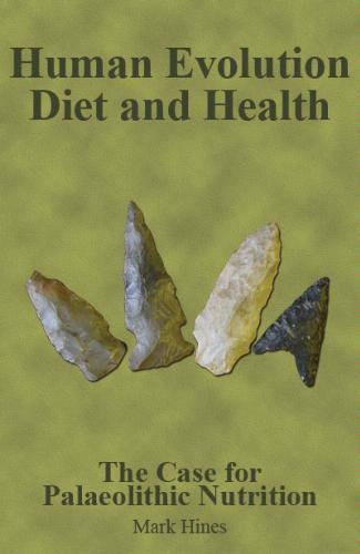 Human Evolution, Diet and Health By Mark Hines