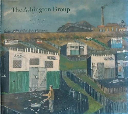 Catalogue of the Ashington Group: Paintings at Woodhorn Colliery Museum by William Feaver