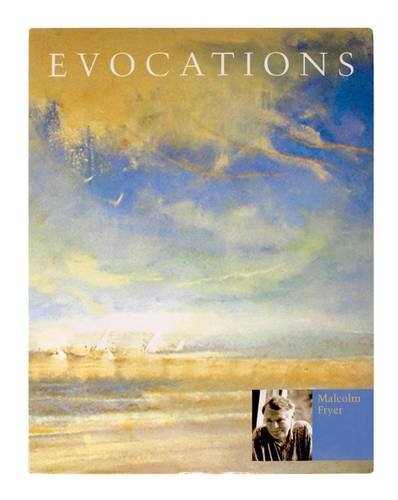 Evocations: Malcolm Fryer by Monica French