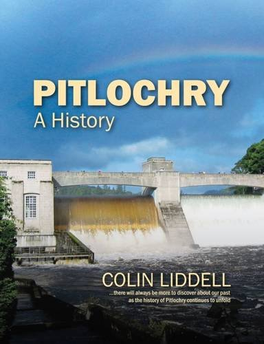Pitlochry - a History by Colin Liddell