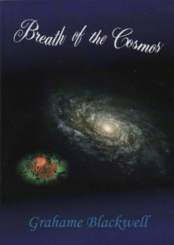 Breath of the Cosmos By Grahame K. Blackwell