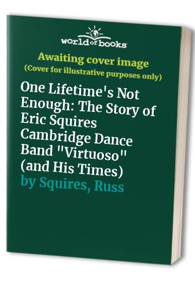 One Lifetime's Not Enough By Russ Squires