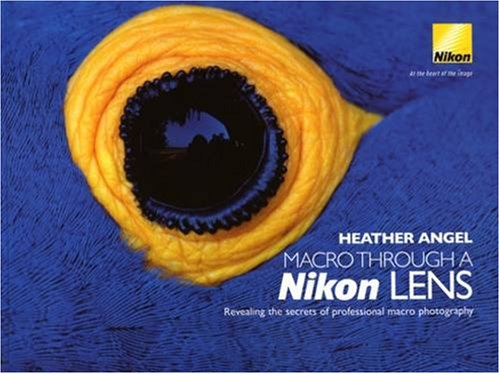 Macro Through a Nikon Lens By Heather Angel