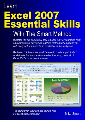 Learn Excel 2007 Essential Skills with The Smart Method: Courseware Tutorial for Self-Instruction to Beginner and Intermediate Level by Mike Smart