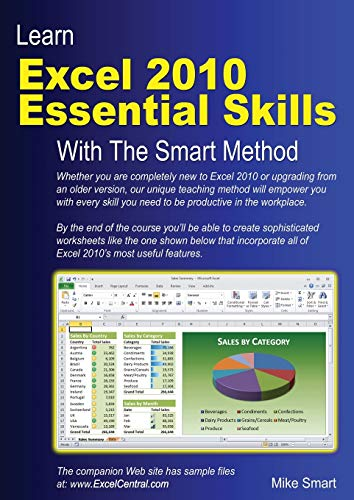 Learn Excel 2010 Essential Skills with the Smart Method: Courseware Tutorial for Self-Instruction to Beginner and Intermediate Level by Mike Smart