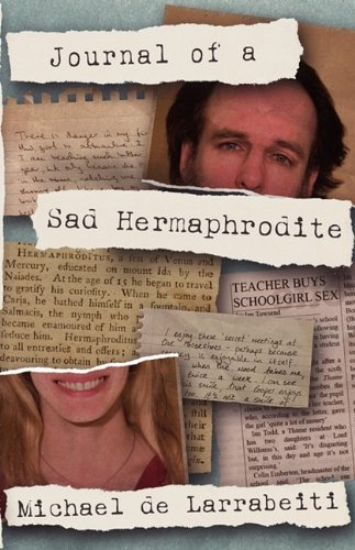 Journal of a Sad Hermaphrodite By Michael de Larrabeiti