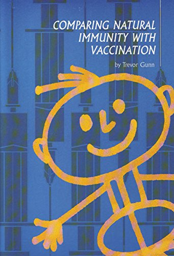 Comparing Natural Immunity with Vaccination by Trevor Gunn