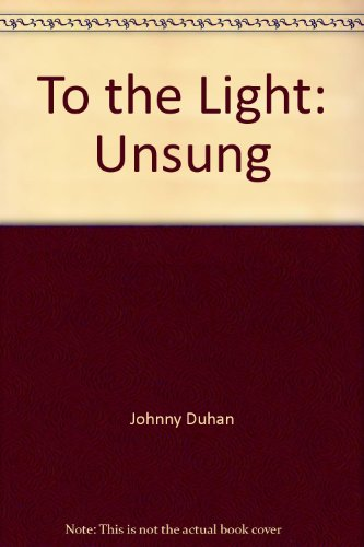 To the Light By Johnny Duhan