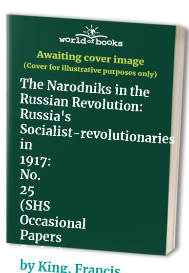 The Narodniks in the Russian Revolution By Francis King