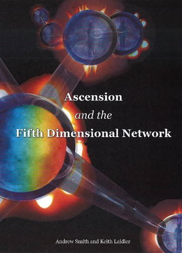 Ascension & the Fifth Dimensional Network By Andrew Smith