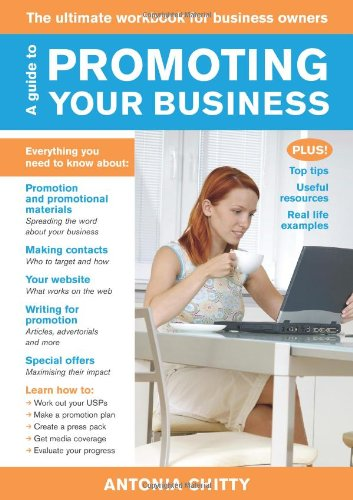 A Guide to Promoting Your Business By Antonia Chitty