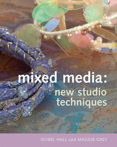 Mixed Media: New Studio Techniques By Maggie Grey