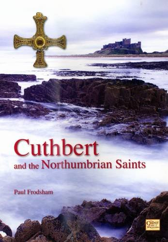 Cuthbert and the Northumbrian Saints By Paul Frodsham
