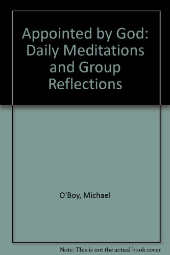 Appointed by God: Daily Meditations and Group Reflections By Michael O'Boy