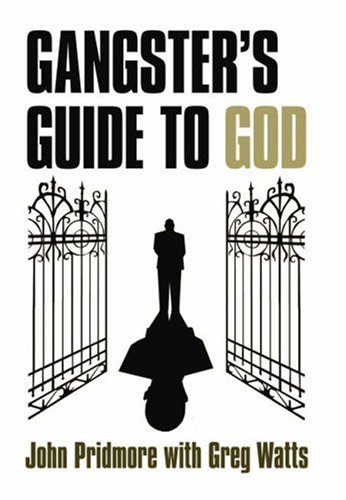 A Gangster's Guide to God By John Pridmore