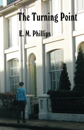 The Turning Point By E.M. Phillips
