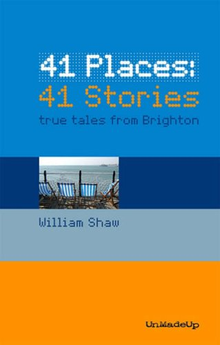 41 Places - 41 Stories By William Shaw