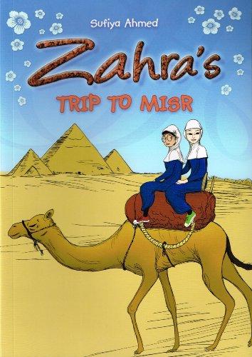 Zahra's Trip to Misr By Sufiya Ahmed