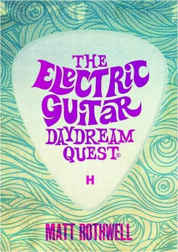 The Electric Guitar Daydream Quest by Matt Rothwell