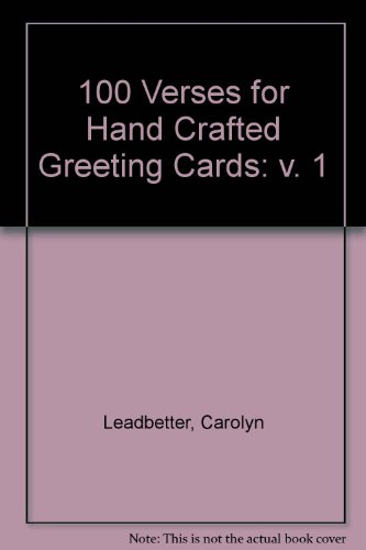 100 Verses for Hand Crafted Greeting Cards By Carolyn Leadbetter