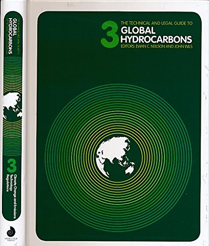 The Technical and Legal Guide to Global Hydrocarbons. Book 3. Climate Change and Emissions, Technology and Regulations By John Wils